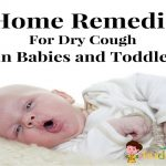Home Remedies for Dry Cough In Babies And Toddlers