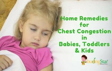 Home Remedies for curing chest congestion in babies, toddlers and kids