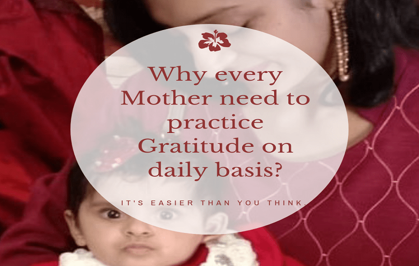 Why every Mother need to practice Gratitude on daily basis?